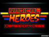 RADICAL HEROES : VERSION 1.05 SNEAK PEEK!